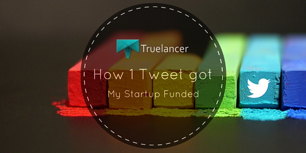 How One Tweet Got My Startup Funded