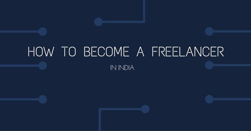 How to become a freelancer in India