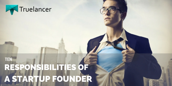 10 responsibilities of a startup founder