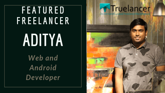 Freelancing Success: Meet Aditya Web and Android Developer from Bangalore