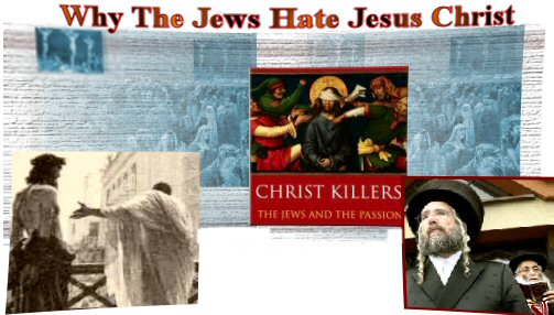 Image Result For Why The Jews Hate Jesus Christ Real Jew News