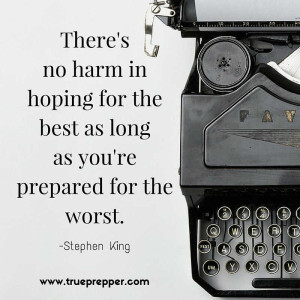 There's no harm in hoping for the best as long as you're prepared for the worst.