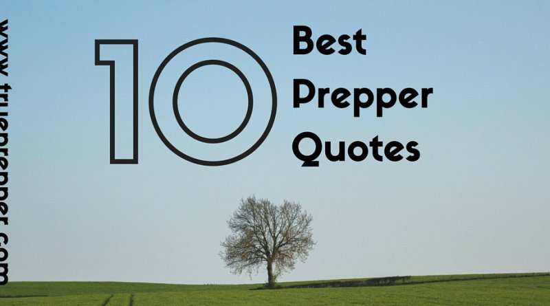 The 10 Best Prepper Quotes