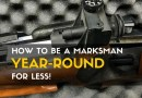 How to Be a Marksman Year-Round For Less!