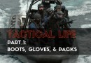 Tactical Life, Part 1: Boots, Gloves, and Packs