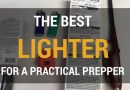 The Best Lighter for a Practical Prepper (VIDEO)