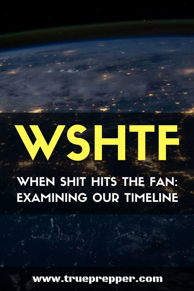 WSHTF - When Shit Hits the Fan