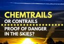 Chemtrails or Contrails: Proof of Danger in the Skies?