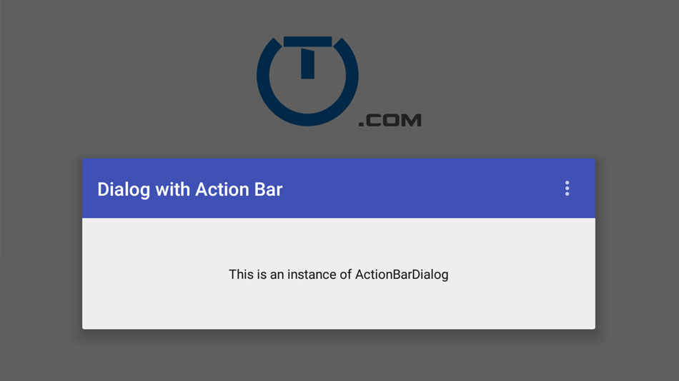 Android Action Bar In A Dialog Using ToolBar - Truiton