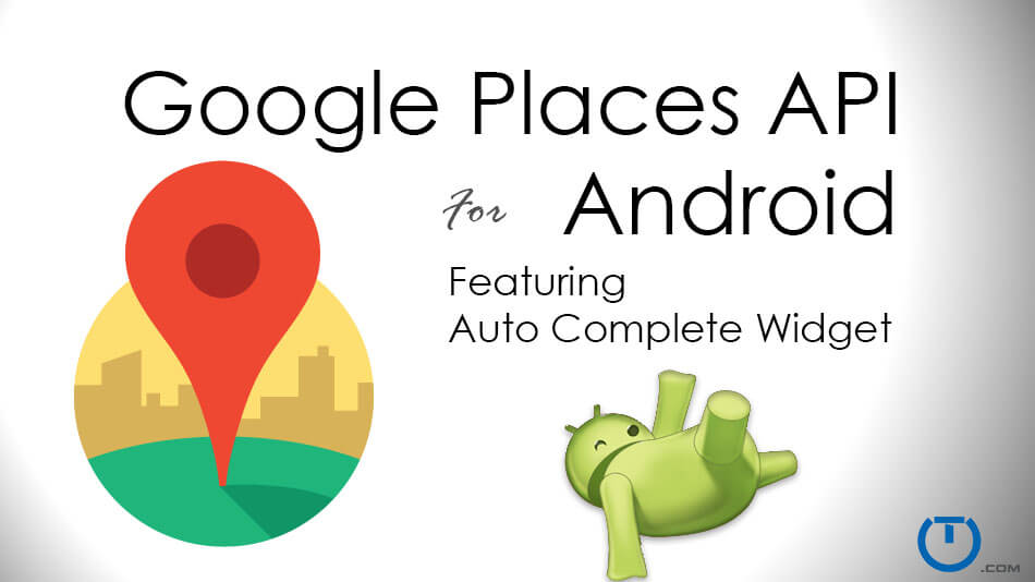 Android Nearby Places API: Autocomplete Widget - Truiton