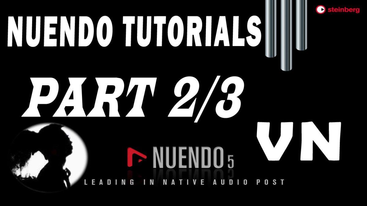 #2 Nuendo Tutorials – Thu âm với Nuendo 5