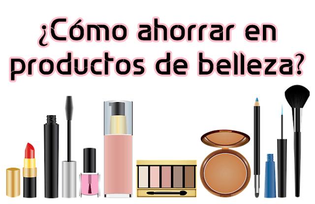 ahorrar comprando productos de belleza