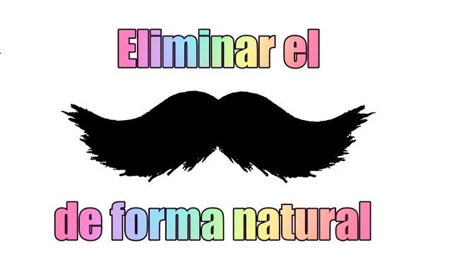 Eliminar el bigote de forma natural