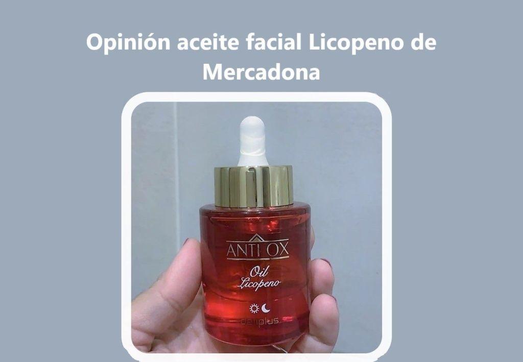 Opinión aceite facial Licopeno de Mercadona