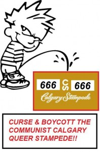 CURSE & BOYCOTT THE 666 COMMUNIST CALGARY QUEER STAMPEDE!!