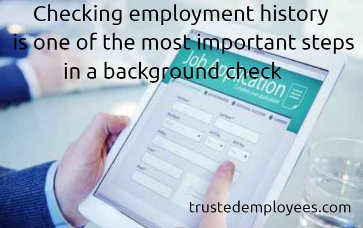 Checkingemployment historyis one of the most important steps in a comprehensive background check