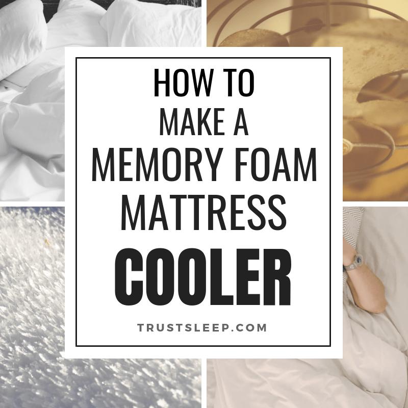 how to make a memory foam mattress cooler