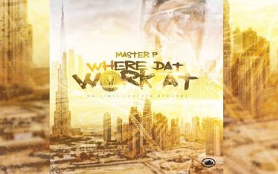 Where Dat Work At – Master P