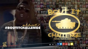 "The ""BOUT IT CHALLENGE"" is Here & Takin Over the Internet"