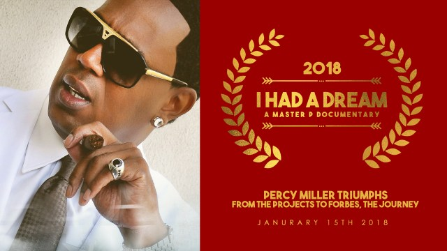 """MASTER P SUCCESS COMES FROM STRUGGLE AND HARD WORK  THE NEW DOCUMENTARY """"I HAD A DREAM"""""""