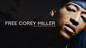 RAP STAR COREY MILLER IS ONE STEP CLOSER TO BECOMING A FREE MAN