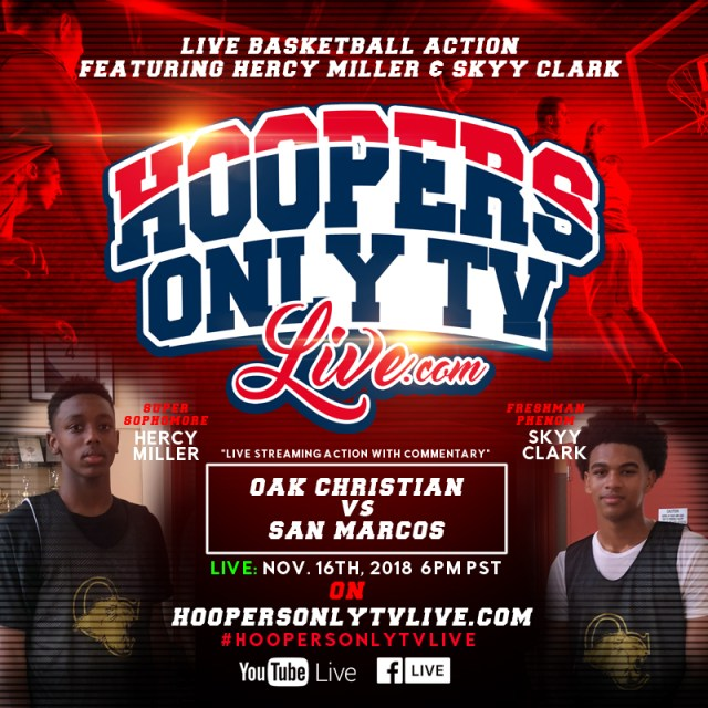 HOOPERS ONLY TV LIVE HIGH SCHOOL GAME OF SUPER SOPHOMORE HERCY MILLER AND FRESHMAN PHENOM SKYY CLARK