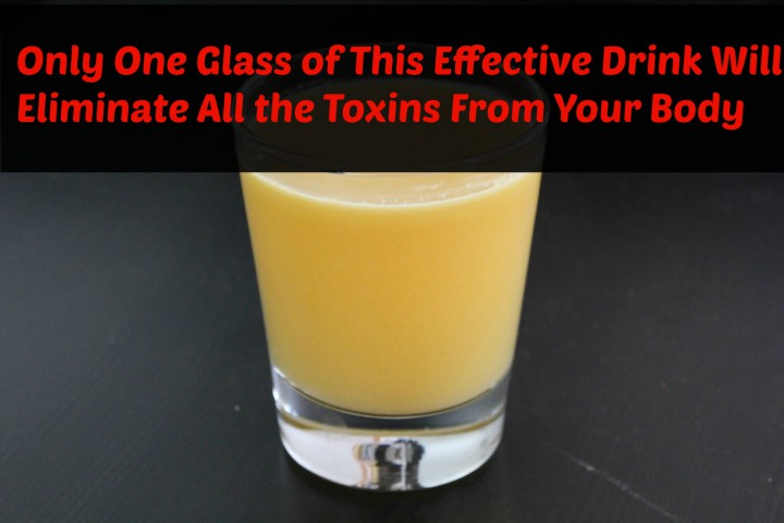 Eliminate Toxins from your Body - Effective Drink