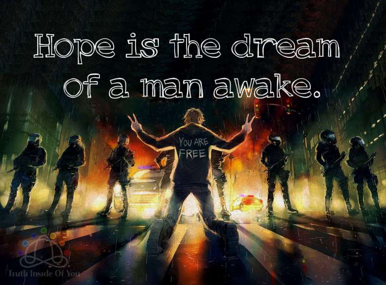 Hope is the dream of a man awake.