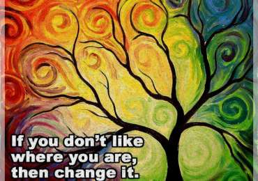 If you don't like where you are change it.