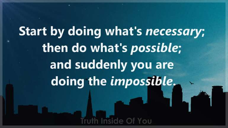 Start by doing what's necessary;