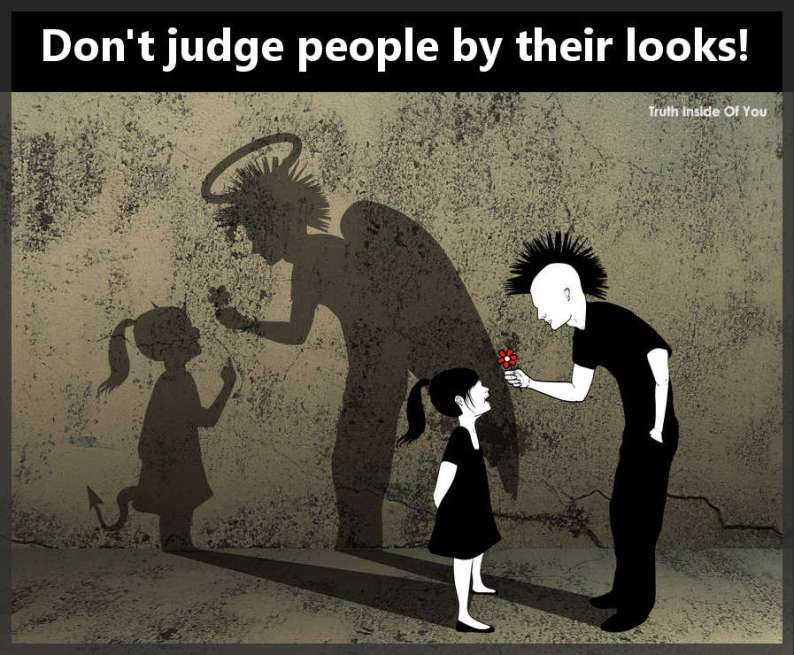 Don't judge people by their looks!