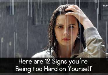 Here are 12 Signs you're Being too Hard on Yourself