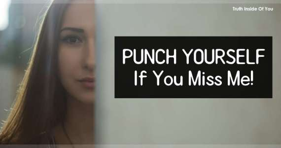 Punch Yourself If You Miss Me!