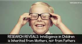 Research Reveals: Intelligence in Children is Inherited from Mothers, not from Fathers