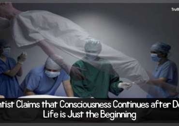Scientist Claims that Consciousness Continues after Death – Life is Just the Beginning