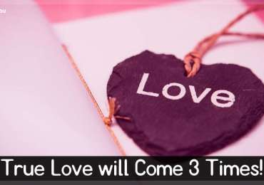 True Love will Come 3 Times!
