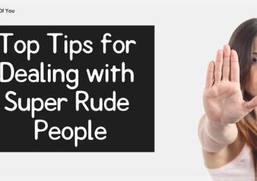 Top Tips for Dealing with Super Rude People