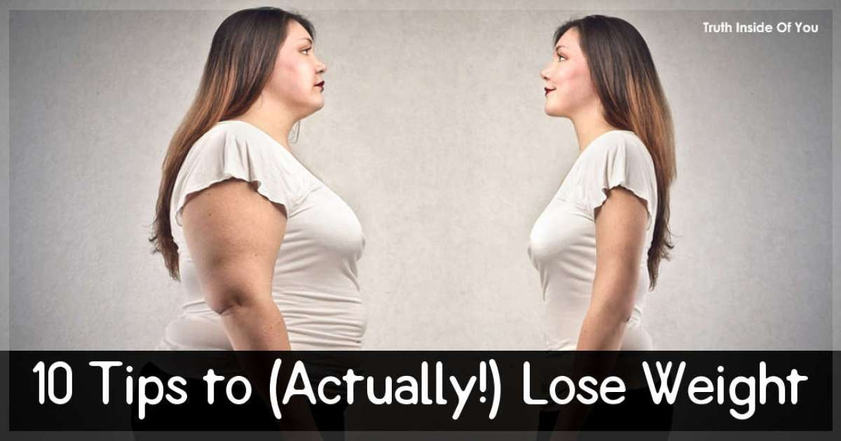 How To Lose Weight 10 Tips Truth Inside Of You