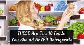 THESE Are The 10 Foods You Should NEVER Refrigerate