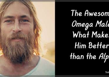 The Awesome Omega Male: What Makes Him Better than the Alpha