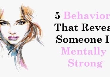 5 Behaviors That Reveal Someone Is Mentally Strong