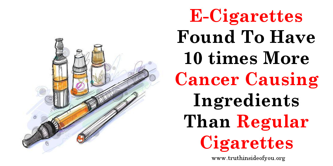 E-Cigarettes Found To Have 10 times More Cancer Causing Ingredients Than Regular Cigarettes