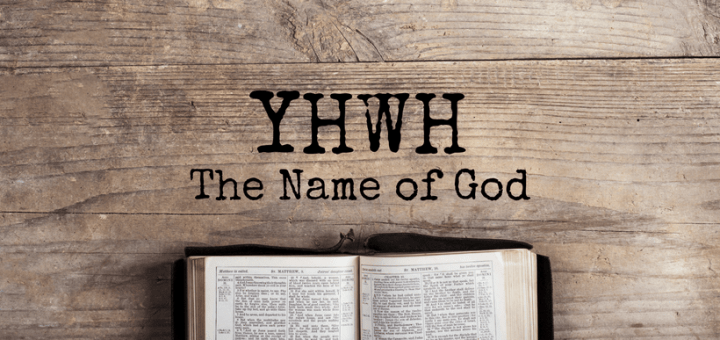 YHWH: The Name of God | Truth Or Tradition?