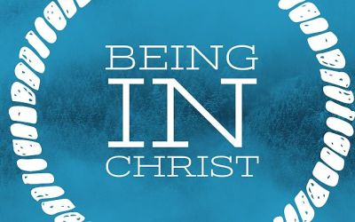 What Does It Mean To Be In Christ?