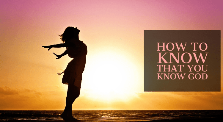 How To Know That You Know God