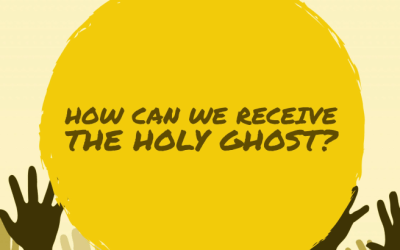 How Can We Receive The Holy Ghost?