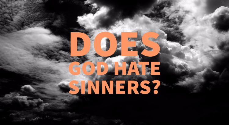Does God Hate Sinners