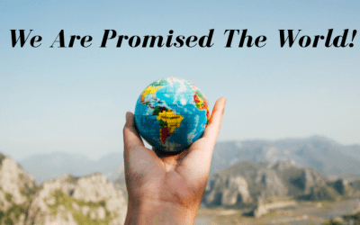 Blessings: We Are Promised The World!