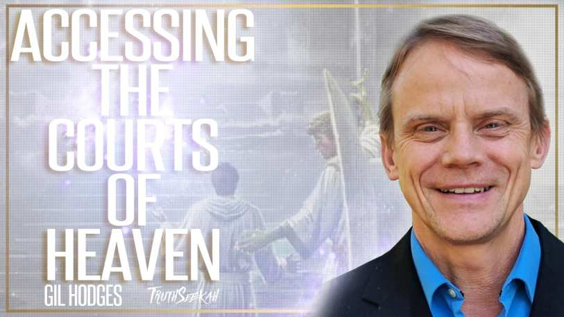 Accessing The Courts of Heaven | Gil Hodges