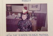 Woody – Für die Kinder deiner Mutter